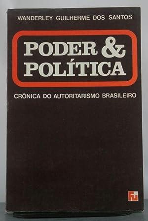 Poder & Politica: Cronica do Autoritarismo Brasileiro: Guilherme Dos Santos, Wanderley