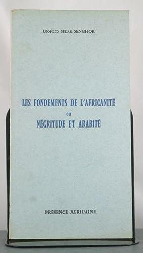Les Fondements de l'Africanite ou Negritude et Arabite: Senghor, Leopold Sedar
