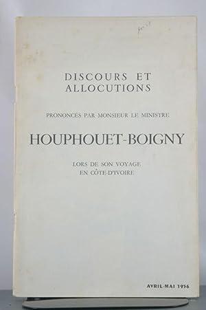 Discours et Allocutions Prononc?s par Monsieur Le Ministre Houphou?t-Boigny Lors de Son Voyage en C...