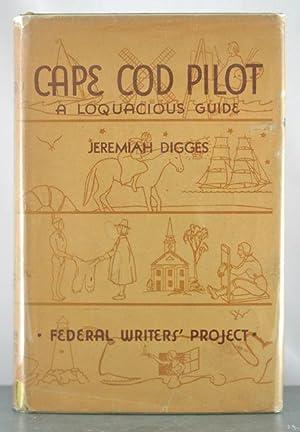 Cape Cod Pilot: A Loquacious Guide: Digges, Jeremiah