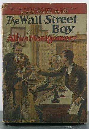 The Wall Street Boy, or, High Finance: Montgomery, Allan