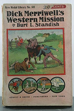 Dick Merriwell's Western Mission, or, At His Brother's Call: Standish, Burt