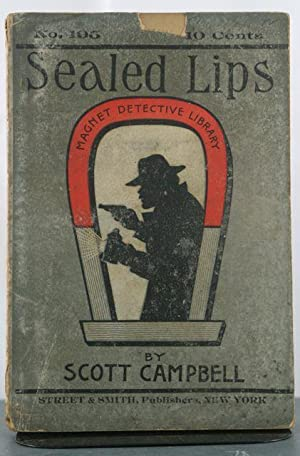 Sealed Lips: Campbell, Scott (pseudonym of Frederick William Davis)