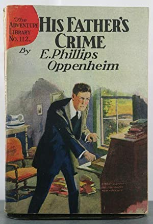 His Father's Crime, Or, An Undeserved Penalty: Oppenheim, E. Phillips