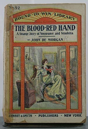 The Blood-Red Hand: A Strange Story of Vengeance and Vendetta: De Morgan, John