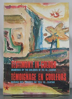 Testimony in Colour: Drawings by the Children of Tel Al.Za'atar: Palestine, Democratic Front ...