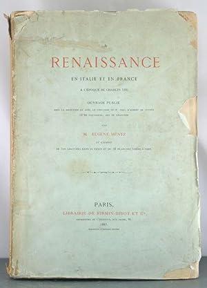 La Renaissance en Italie et en France a l'epoque de Charles VIII: Muntz, Eugene