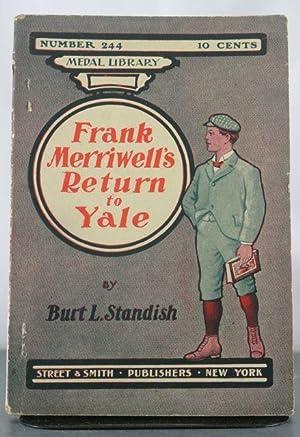 Frank Merriwell's Return to Yale: Standish, Burt (Gilbert Patton)