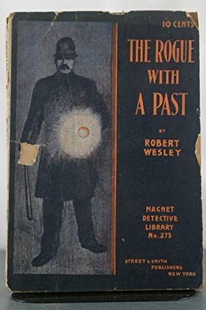 The Rogue With a Past; or, A Timely Warning: Wesley, Robert