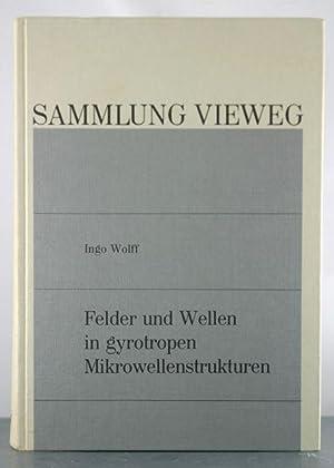 Felder Und Wellen in Gyrotropen Mikrowellenstrukturen: Wolff, Ingo