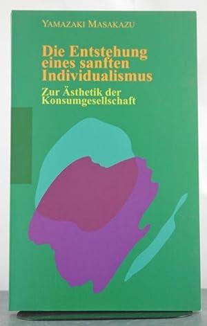 Die Entstehung eines sanften Individualismus: Masakazu, Yamazaki