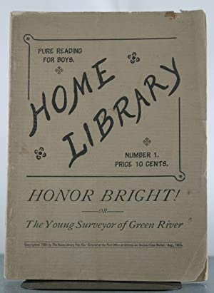 Honor Bright -or- The Young Surveyor of Green River. The Home Library Vol. 1.: Library, The Home