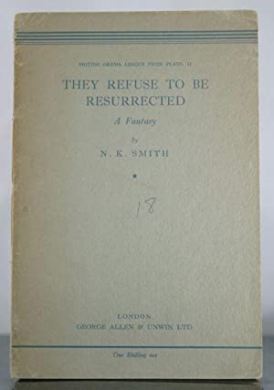 They Refuse to Be Resurrected a Fantasy: Smith, N. K.