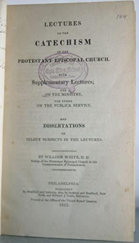 Lectures on the catechism of the Protestant Episcopal Church: With supplementary lectures, one on ...