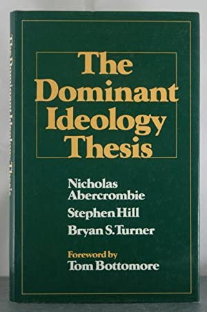 The Dominant Ideology Thesis: Abercrombie, Nicholas; etc.; Hill, Stephen; Turner, Bryan S.
