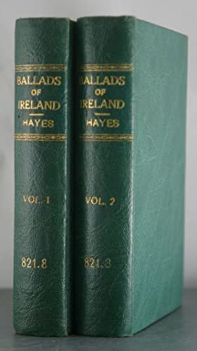 The Ballads of Ireland [Two Volume Set]: Hayes, Edward