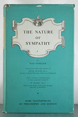 The Nature of Sympathy. Translated from the German by Peter Heath, with a general introduction to ...