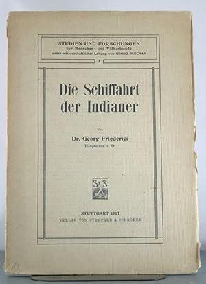 Die Schiffahrt Der Indianer: Friederici, Georg