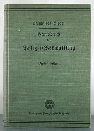 Handbuch Der Polizei-Verwaltung: Unter Besonderer Berucksichtigung Der Ortlichen Ver-Waltung: Von ...