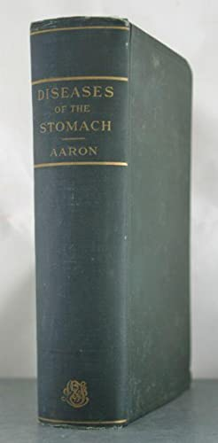 Diseases Of The Stomach, With Special Reference To Treatment: Aaron, Charles
