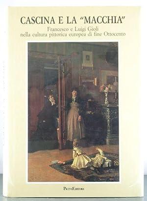 """Cascina e la """"Macchia"""": Francesco e Luigi Gioli nella cultura pittorica europea di fine ..."""