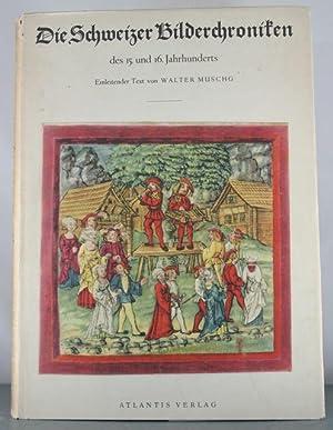 Die Schweizer Bilderchroniken: Des 15/16 Jahrhunderts.: MUSCHG, Walter.