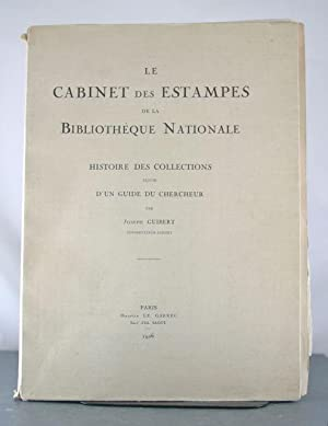 Le Cabinet des Estampes de la Bibliotheque Nationale: Histoire des Collections suivie d'un ...