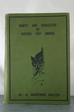 Habits and Characters of Various Wild Animals: Batten, Mortimer