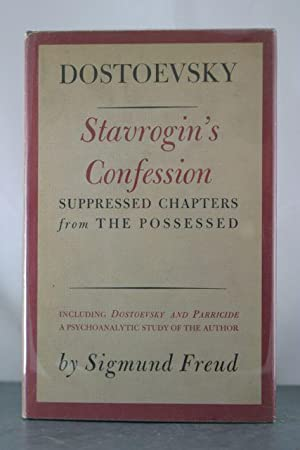 Stavrogin's Confession: With a psychoanalytic study of the author by Sigmund Freud: Dostoevsky...