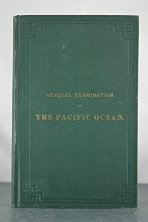 General Examination of the Pacific Ocean by Captain Charles Philippe de Kerhallet, of the Imperial ...