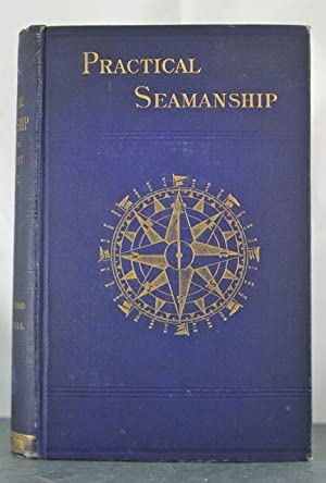 Practical Seamanship for use in the Merchant Service: Todd, John & W.H. Hall