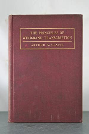 The Principles of Wind-Band Transcription: Clappe, Arthur