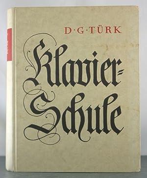Klavierschule: Faksimile-Nachdruck der 1. Ausgabe 1789 hrsg. von Erwin R. Jacobi: Turk, Daniel ...