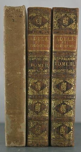 Adele et Theodore ou lettres sur l'Education, contenant tous les Principes relatifs aux trois ...