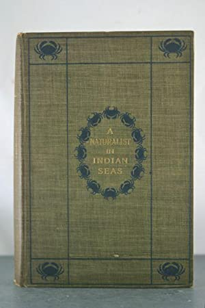 """A Naturalist in Indian Seas; Or, Four Years with the Royal Indian Marine Survey Ship """"..."""