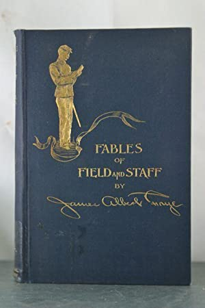 Fables of Field and Staff [H.O. Houghton's copy]: Frye, James Albert