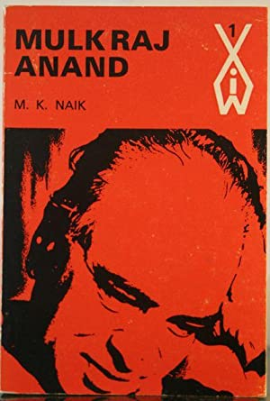 Mulk Raj Anand (Indian Writers Series0: Naik, M.K.