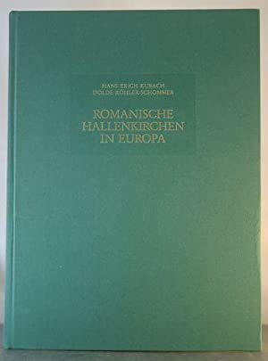 Romanische Hallenkirchen in Europa (German Edition): Kubach, Hans Eriche