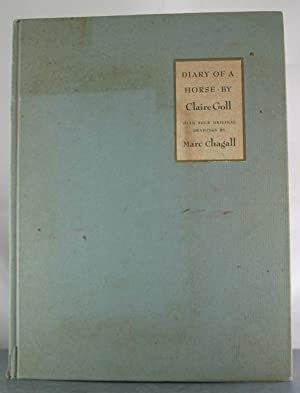 Diary of a Horse: Goll, Claire; Marc Chagall (illustrator)