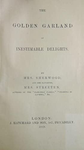 The Golden Garland of Inestimable Delights: Streeten, Mrs. Sherwood & Mrs.