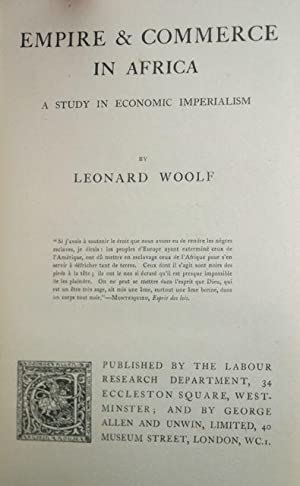 Empire & Commerce in Africa: A Study in Economic Imperialism: Woolf, Leonard