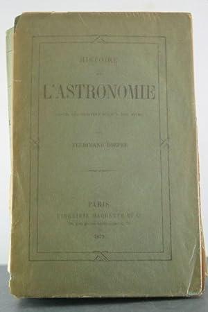 Histoire de L'Astonomie Depuis Ses Origines Jusqu'a Nos Jours: Hoefer, Ferdinand