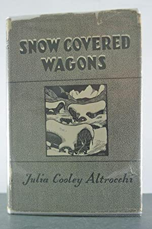 Snow Covered Wagons a Pioneer Epic: Altrocchi, Julia