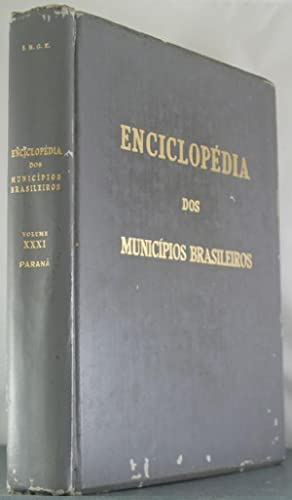 Enciclopedia Dos Municipios Brasileiros: Vol. XXXI, Parana: Pires Ferreira, Jurandyr [Editor]