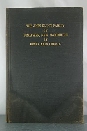 The John Elliot Family of Boscawen, New Hampshire: Kimball, Henry Ames