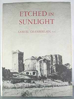 Etched in Sunlight: Fifty Years in the Graphic Arts: Chamberlain, Samuel