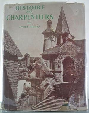 Histoire des Charpentiers: Moles, Antoines