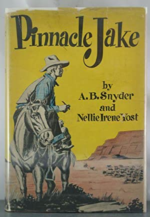 Pinnacle Jake: Snyder, A. B.; Yost, Nellie Irene Snyder