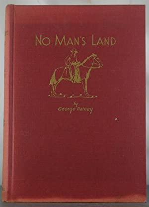 No Man's Land: The Historic Story of a Landed Orphan: Rainey, George