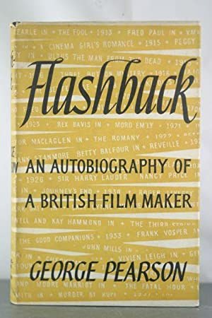 Flashback : An Autobiography of a British Film Maker: Pearson, George